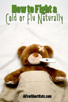 Check out these great tips on how to fight a cold or flu naturally. #natural #health