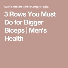 3 Rows You Must Do for Bigger Biceps | Men's Health