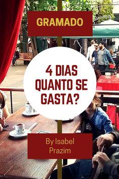 4  dias em Gramado quanto se gasta