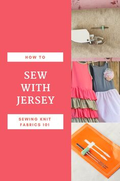 How to Sew with Jersey Knit Fabrics
