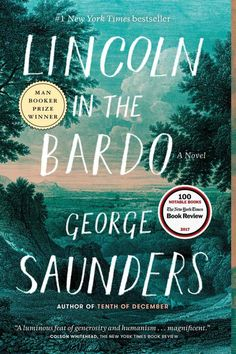 Lincoln in the Bardo: A Novel - by George Saunders. Literature & Fiction Kindle eBooks