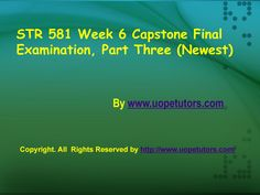 It's never been so easier to do homework try STR 581 Week 6 Capstone Final Exam Part 3 at UOPeTutors.