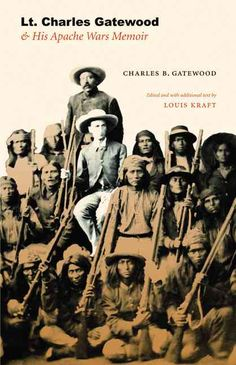 Charles B. Gatewood an educated Virginian, served in the Sixth U. Cavalry as the commander of Indian scouts. Gatewood was largely accepted by the Native peoples with whom he worked bec Apache Native American, Native American Quotes, Native American History, First Nations, Memoirs, Chihuahua, Navajo, Geronimo, Scouts