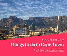 Experience Cape Town like never before and find all the best things to do.