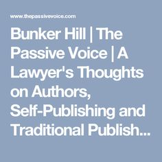 Bunker Hill | The Passive Voice | A Lawyer's Thoughts on Authors, Self-Publishing and Traditional Publishing