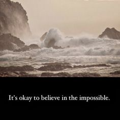 It's okay to believe in the impossible. Its Okay Quotes, Book Quotes, Beautiful Men, Believe, Spirituality, Words, Choices, Attitude, Strength