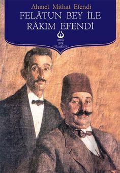 Ahmet Mithat Efendi - Felatun Bey İle Rakım Efendi
