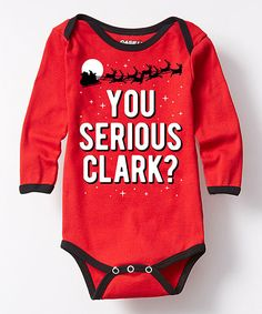 Look at this Red 'You Serious Clark?' Bodysuit - Infant on #zulily today!