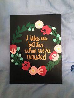 wasted alcohol floral Laurel wreath canvas art Canvas Painting Quotes, Canvas Quotes, Diy Canvas Art, Canvas Ideas, Diy Wall Art, Diy Art, Wall Canvas, Theta, Kappa