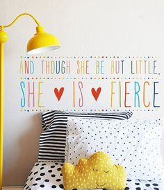 And Though She Be But Little She Is Fierce WALL By TheLovelyWall · Kinderzimmer  IdeenEinrichtungKinderzimmer ...