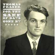 Thomas Fraser - For The Sake Of Days Gone By: Final Selections Fro, Yellow