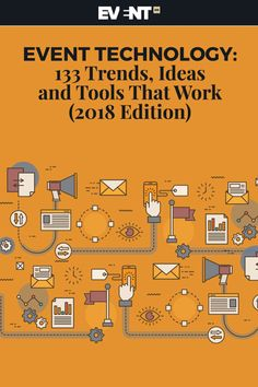Event Technology: 133 Trends, Ideas, and Tools That Work Edition) A comprehensive guide to understand how event technology is used in events. Strategy, intelligence, free resources and ideas to make technology work for your event