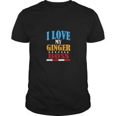 FUNNY I LOVE MY GINGER BOSS T-SHIRT Redheads Ginga Gift,  Order HERE ==> https://www.sunfrogshirts.com/LifeStyle/114058062-433144185.html?47756,  Please tag & share with your friends who would love it,  #redhead women, ginger water, ginger weightloss  #videos, #motorcycles, #celebrities  #redhead quotes hot, redhead quotes so true, redhead quotes men  #architecture #art #cars #motorcycles #celebrities #DIY #crafts #design #education