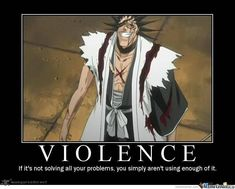 Bleach, sigh.......so funny gotta love it :) love kenpachi