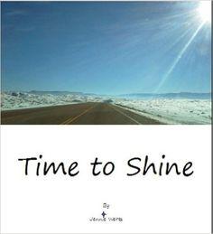 Time to Shine - Kindle edition by Jennie Wertz. Religion & Spirituality Kindle eBooks @ Amazon.com.