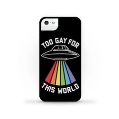 Too Gay For This World ($24) ❤ liked on Polyvore featuring accessories, tech accessories and phone cases