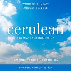 Cerulean: resembling the blue of the sky Big Words, Latin Words, Love Words, Beautiful Words, Good Vocabulary, English Vocabulary, Weather Words, Blue Quotes, Descriptive Words