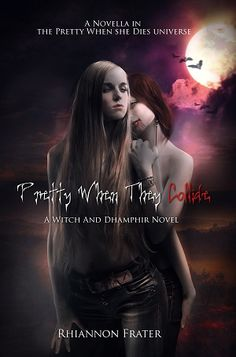 pretty when they collide by Rhiannon Frater