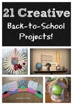 21 Creative Back-to-School Projects!