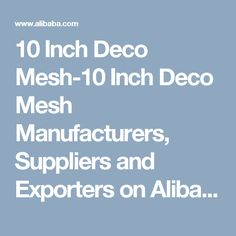 10 Inch Deco Mesh-10 Inch Deco Mesh Manufacturers, Suppliers and Exporters on Alibaba.com
