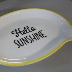 hello sunshine, dish - Google Search