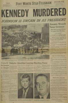 Fifty years ago today, a grieving nation awakes to read that the nightmare is real: President John F. Kennedy, 46, has died, killed by an assassin's bullet. The Fort Worth Star-Telegram reports that President Johnson has been sworn in and wounded...