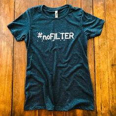 #nofilter Women's Graphic Tee!    #shirts #tshirts #clothing