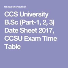 CCS University B.Sc (Part-1, 2, 3) Date Sheet 2017, CCSU Exam Time Table