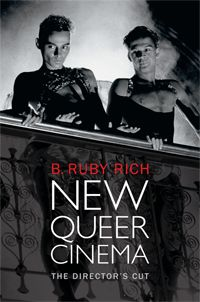 B. Ruby Rich - New Queer Cinema: The Director's Cut  http://www.dukeupress.edu/Catalog/ViewProduct.php?productid=49958