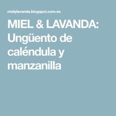 MIEL & LAVANDA: Ungüento de caléndula y manzanilla