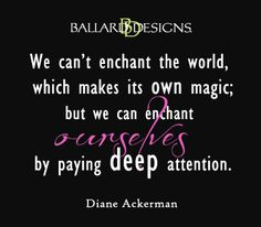 we can enchant ourselves  I  ballarddesigns.com