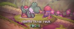 More like How to Train Your Dragon. xD