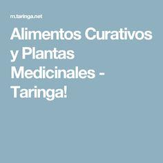 Alimentos Curativos y  Plantas Medicinales - Taringa!