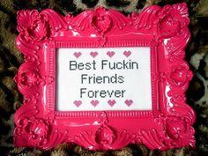 Best Fuckin Friends Forever