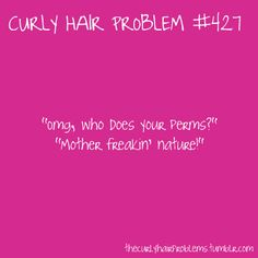 aw my friend Sarah gets this. She has flawless Jewish curls but other girls hate on her Crazy Curly Hair, Curly Hair Tips, Curly Girl, Curly Hair Styles, Natural Hair Styles, Pelo Natural, Natural Curls, Natural Baby, Curly Hair Quotes
