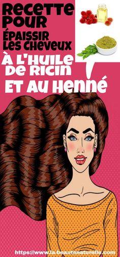 Recette Pour Épaissir Les Cheveux À L'huile De Ricin Et Au Henné