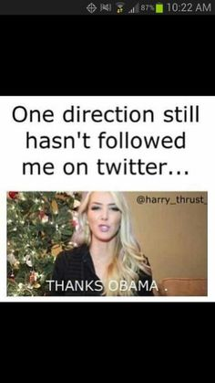 I'm laughing sooo hard!!!! Wow thanks Obama! One Direction humor is the best!