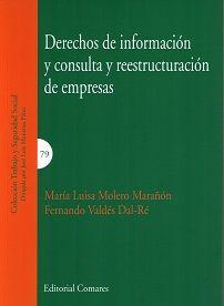 Molero Marañón, María Luisa Derechos de información y consulta y reestructuración de empresas / María Luisa Molero Marañón, Fernando Valdés Dal-Ré .- Granada : Comares, 2014