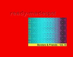 Ready Made Spot Borders + Friends Vol 3 for Fashion + Interiors