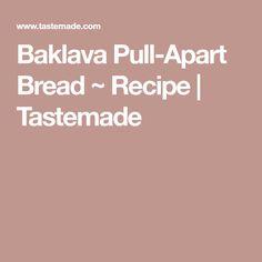 Baklava Pull-Apart Bread ~ Recipe | Tastemade