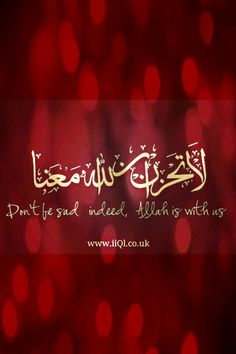 Don't be sad, INDEED! #Allah is with us