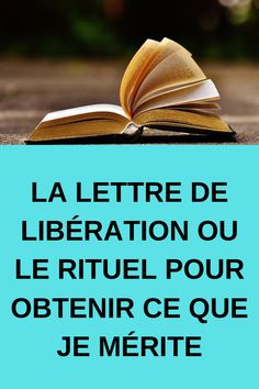 LA LETTRE DE LIBÉRATION OU LE RITUEL POUR OBTENIR CE QUE JE MÉRITE #LETTRE #LIBÉRATION #MÉRITE Dream High, Live In The Now, Positive Attitude, Spiritual Awakening, Positive Affirmations, Law Of Attraction, Happy Life, Mystic, Positivity