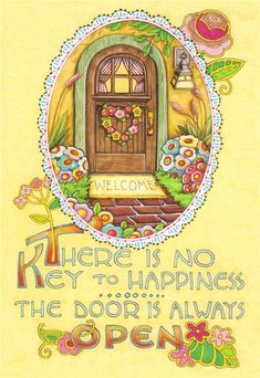 There is no key to happiness .The door is always open; art by Mary Engelbreit. Mary Engelbreit, Jessie Willcox Smith, Little Buddha, Key To Happiness, Happiness Quotes, Illustration, Mellow Yellow, Paper Dolls, My Arts