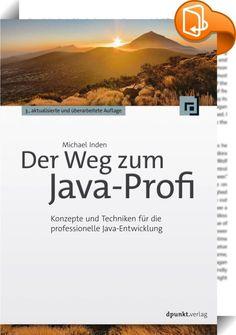 Der Weg zum Java-Profi    ::  Sie haben bereits Einiges an Erfahrung mit Java und möchten Ihre Entwicklungstätigkeit nun professionalisieren? Oder sind Sie schon auf dem Weg zum Profi, benötigen aber ein Nachschlagewerk, das Ihnen die wichtigen Themen aus der Java-Welt kompakt und kompetent vermittelt?  Diese umfassende Einführung in die professionelle Entwicklung vermittelt Ihnen das notwendige Wissen, um stabile und erweiterbare Softwaresysteme zu bauen. Praxisnahe Beispiele helfen d...