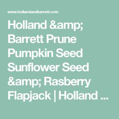 Holland & Barrett Prune Pumpkin Seed Sunflower Seed & Rasberry Flapjack     Holland & Barrett - the UK's Leading Health Retailer