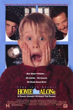 HOME ALONE - I don't remember how decent it was as far as language goes, but I think the first Home Alone was good. The slap-stick comedy is funny, even though it is stupid at the same time. I know a person who says this movie insults their intelligence.