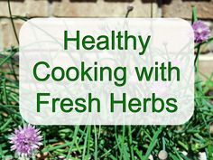 Healthy Cooking with Fresh  #Herbs Slide Show: Types, how to cut, food / herb combinations, garnish tips, #recipe suggestions -- LOTS of beautiful ideas!
