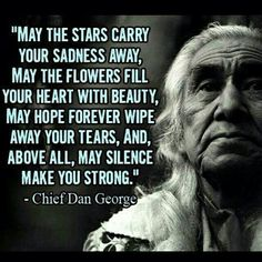 Native American Prayers, Native American Spirituality, Native American Wisdom, American Symbols, Quotable Quotes, Wisdom Quotes, Life Quotes, Chief Dan George, American Indian Quotes