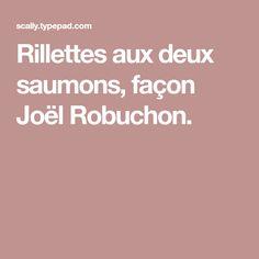 Rillettes aux deux saumons, façon Joël Robuchon.