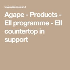 Agape    - Products - Ell programme - Ell countertop in support